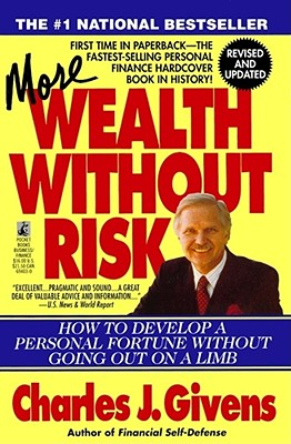 Wealth without risk : how to develop a personal fortune without going out on a limb - Givens, Charles J.