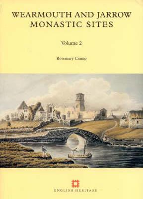 Wearmouth and Jarrow Monastic Sites, Volume 2 - Rosemary/Cramp, and Cramp, Rosemary