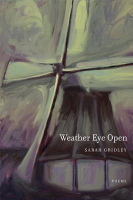 Weather Eye Open: Poems - Gridley, Sarah