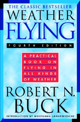 Weather Flying - Buck, Robert N, and Buck Robert