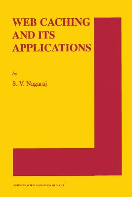 Web Caching and Its Applications - Nagaraj, S V