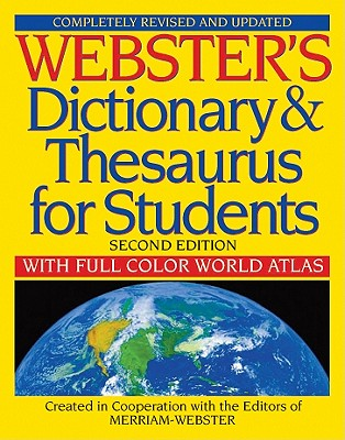 Webster's Dictionary & Thesaurus for Students: With Full Color World Atlas - Merriam-Webster (Editor)