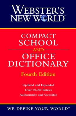 Webster's New World Compact School and Office Dictionary - Agnes, Michael E (Editor), and Sparks, Andrew N (Editor)