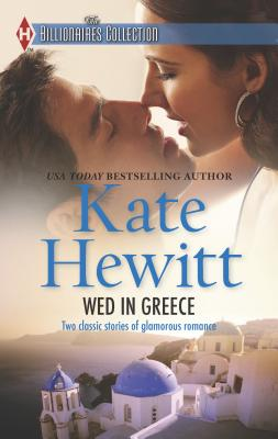 Wed in Greece: The Billionaires Collection - Hewitt, Kate