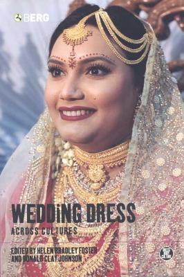 Wedding Dress Across Cultures - Foster, Helen Bradley (Editor)
