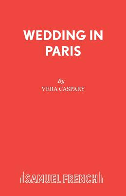 Wedding in Paris - Caspary, Vera, and Miller, Sonny