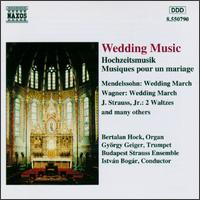 Wedding Music - Bertalan Hock (organ); Budapest Strauss Ensemble; Gyorgy Geiger (trumpet); István Bogár (conductor)