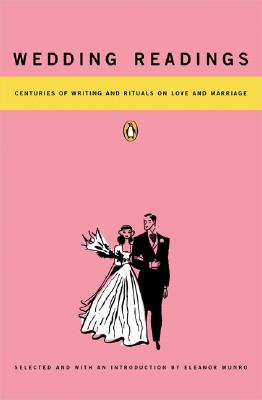 Wedding Readings: Centuries of Writing and Rituals on Love and Marriage - Various, and Munro, Eleanor (Editor)