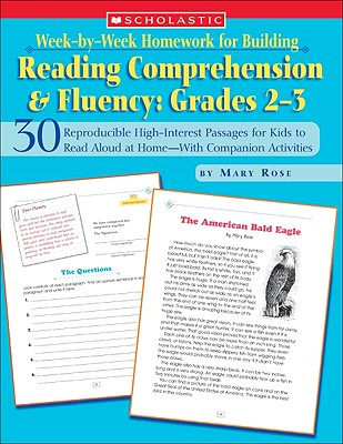 Week-By-Week Homework for Building Reading Comprehension & Fluency: Grades 2-3: 30 Reproducible High-Interest Passages for Kids to Read Aloud at Home--With Companion Activities - Rose, Mary