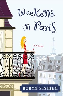 Weekend in Paris - Sisman, Robyn