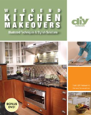 Weekend Kitchen Makeovers: Illustrated Techniques & Stylish Solutions - Ryan, Paul, MSc