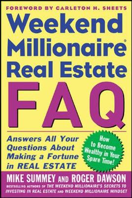 Weekend Millionaire Real Estate FAQ - Summey, Mike, and Dawson, Roger
