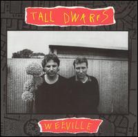 Weeville - Tall Dwarfs