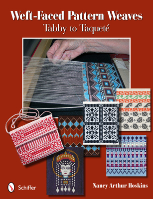 Weft-Faced Pattern Weaves: Tabby to Taquete - Hoskins, Nancy Arthur