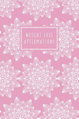 Weight Loss Affirmations: Guided Journal for Women - Jenkins, Felicity