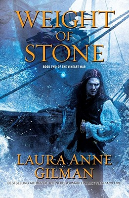 Weight of Stone: Book Two of the Vineart War - Gilman, Laura Anne