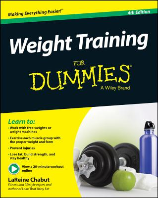 Weight Training for Dummies - Neporent, Liz, M.A., and Schlosberg, Suzanne, and Archer, Shirley J