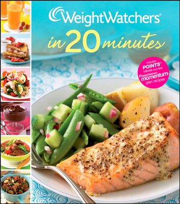 Weight Watchers in 20 Minutes: 250 Fresh, Fast Recipes - Weight Watchers (Creator)