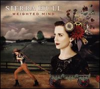 Weighted Mind - Sierra Hull