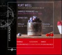 Weill: Concerto for Violin and Wind Orchestra, Op. 12; Stravinsky; Milhaud - Alessandro Carbonare (clarinet); Enrico Pieranunzi (piano); Gabriele Pieranunzi (violin);...
