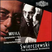 Weill: Symphonies 1 & 2 - Gulbenkian Foundation Orchestra, Lisbon; Michel Swierczewski (conductor)