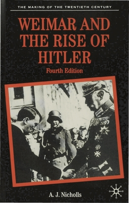 Weimar and the Rise of Hitler - Nicholls, Anthony J.