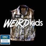 Weird Kids [Only @ Best Buy]
