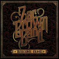 Welcome Home - Zac Brown Band