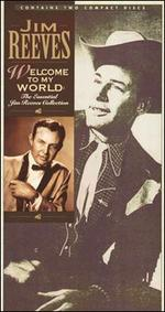 Welcome to My World: The Essential Jim Reeves Collection