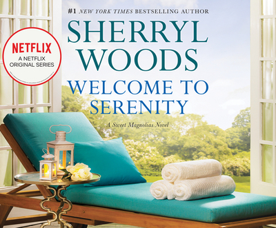 Welcome to Serenity - Woods, Sherryl, and Passeltiner, Eve (Read by)