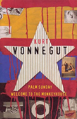 Welcome to the Monkey House and Palm Sunday: An Autobiographical Collage - Vonnegut, Kurt