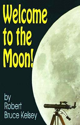 Welcome to the Moon! - Kelsey, Robert, and Kelsey