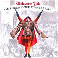 Welcome Yule: An English Christmas Revels - Cambridge Symphonic Brass Ensemble (brass ensemble); Daniel Rowe (cello); Daniela Tosic (vocals); David Coffin (vocals);...