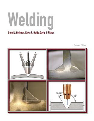 Welding - Hoffman, David, and Dahle, Kevin, and Fisher, David