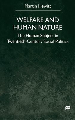Welfare and Human Nature: The Human Subject in Twentieth-Century Social Politics - Na, Na