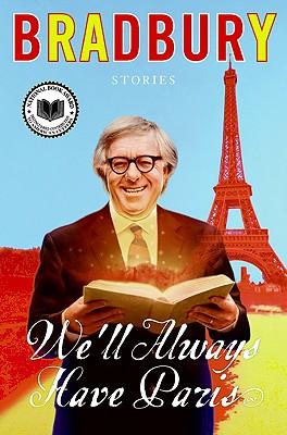 We'll Always Have Paris - Bradbury, Ray D