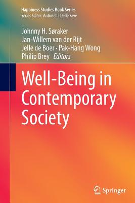 Well-Being in Contemporary Society - Søraker, Johnny H (Editor), and Van Der Rijt, Jan-Willem (Editor), and De Boer, Jelle (Editor)