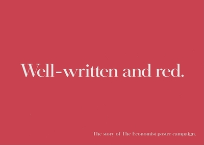 Well-Written and Red: The Story of the Economist Poster Campaign - Marcantonio, Alfredo