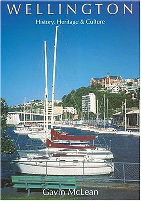 Wellington: History, Heritage & Culture - McLean, Gavin