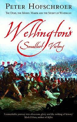 Wellington'S Smallest Victory - Hofschroer, Peter
