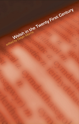 Welsh in the Twenty-First Century - Morris, Delyth