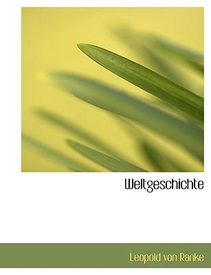 Weltgeschichte - Ranke, Leopold Von