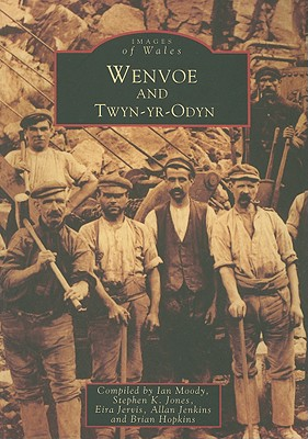 Wenvoe and Twyn-Yr-Odyn - Moody, Ian (Compiled by), and Jones, Stephen K (Compiled by), and Jervis, Eira (Compiled by)