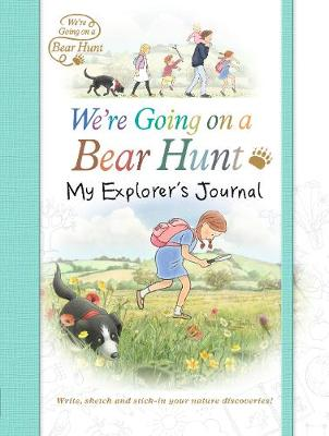 We're Going on a Bear Hunt: My Explorer's Journal - Anonymous