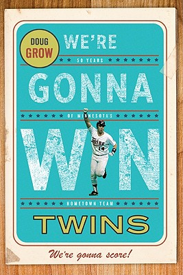 We're Gonna Win, Twins! - Grow, Doug