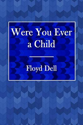 Were You Ever a Child - Dell, Floyd