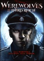 Werewolves of the Third Reich - Andrew Jones