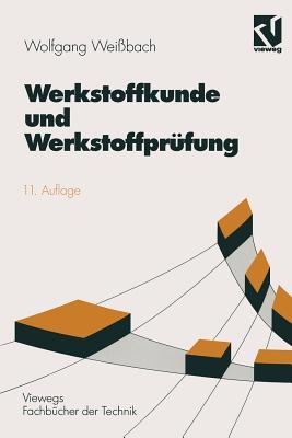 Werkstoffkunde und Werkstoffpr?fung - Weissbach, Wolfgang