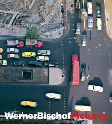 Wernerbischofpictures - Bischof, Werner (Photographer), and Bischof, Marco (Editor), and Maurer, Simon (Text by)