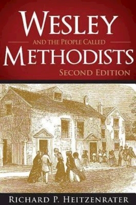 Wesley and the People Called Methodists - Heitzenrater, Richard P